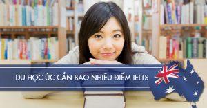 Du học úc cần bao nhiêu điểm IELTS